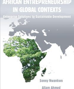 African Entrepreneurship in Global Context: Enterprise solutions to sustainable development
