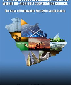Prospects for Sustainable Innovation Within Oil Rich Gulf Cooperation Council: The case of renewable energy in Saudi Arabia
